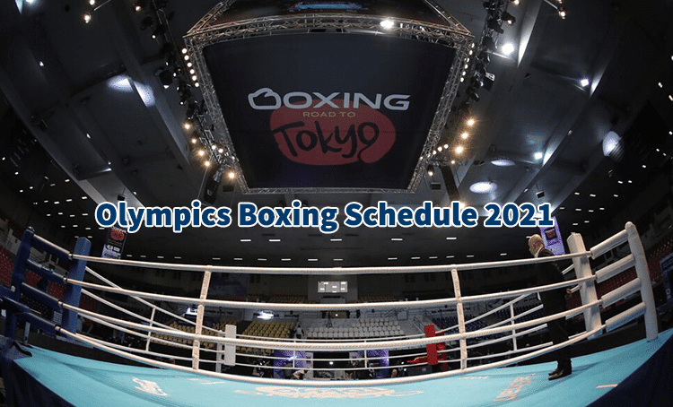 Olympics Boxing Schedule 2021