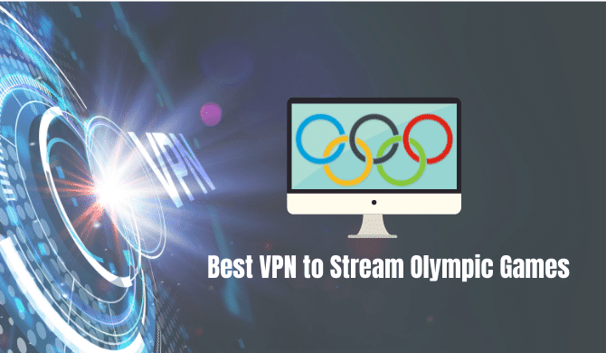 Best VPN to Stream Olympic Games