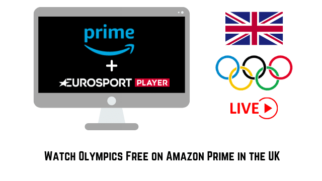 Watch Olympics Free on Amazon Prime in the UK