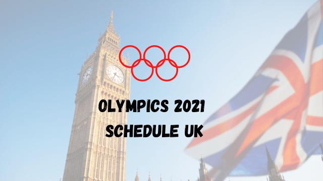 Olympics 2021 Schedule UK