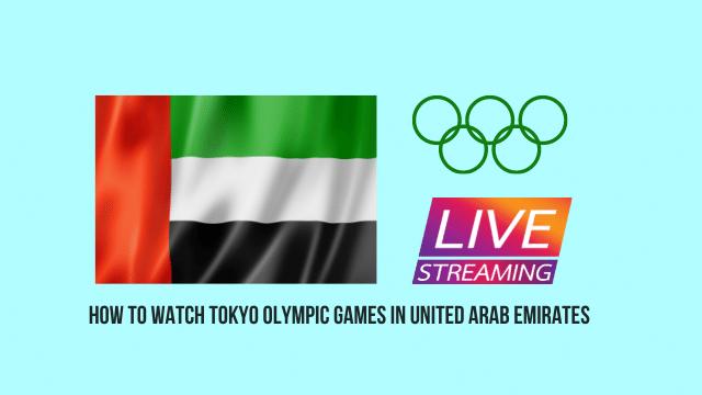 Olympics 2021 live in UAE