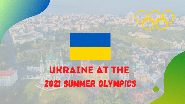 Olympics 2021 in Ukraine